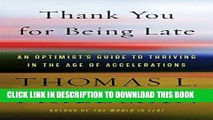 [PDF] Thank You for Being Late: An Optimist s Guide to Thriving in the Age of Accelerations