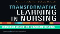 [READ] EBOOK Transformative Learning in Nursing: A Guide for Nurse Educators ONLINE COLLECTION