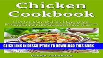 Ebook Chicken Cookbook: Fast and Easy Chicken Soup, Salad, Casserole, Slow Cooker and Skillet