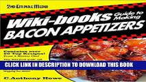 Ebook WIKI-BOOKS® Guide To MAKING BACON APPETIZERS - VOLUME 1 Free Read