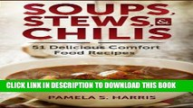 Best Seller Soups, Stews,   Chilis: 51 Delicious Comfort Food Recipes Free Read