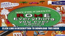 Ebook Not For Parents Rome: Everything You Ever Wanted to Know (Lonely Planet Not for Parents)