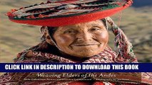 Best Seller Faces of Tradition: Weaving Elders of the Andes Free Read