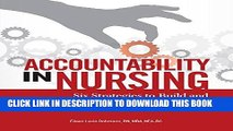 [READ] EBOOK Accountability in Nursing: Six Strategies to Build and Maintain a Culture of