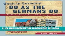 Best Seller When in Germany, Do as the Germans Do: The Clued-In Guide to German Life, Language,