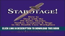 [READ] EBOOK Stabotage!: How to Deal with the Pit Bulls, Skunks, Snakes, Scorpions   Slugs in the