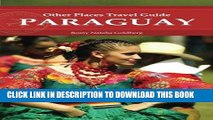 Ebook Paraguay (Other Places Travel Guide) (Other Places Travel Guides) Free Read