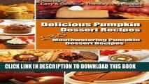 Ebook Delicious Pumpkin Dessert Recipes - 135 Mouthwatering Pumpkin Dessert Recipes (Easy