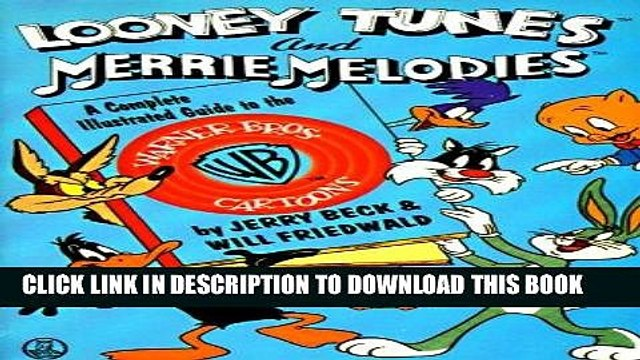 [PDF] Looney Tunes and Merrie Melodies: A Complete Illustrated Guide to the Warner Bros. Cartoons
