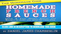 Best Seller The Homemade Cook: Homemade French Sauces - Quick   Easy Dinner Sauces and Recipes to