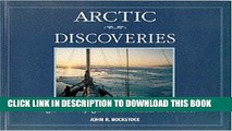 Ebook Arctic Discoveries: Images from Voyages of Four Decades in the North Free Read
