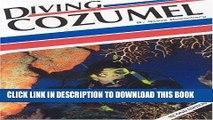 Best Seller Diving Cozumel (Aqua Quest Diving) Free Read