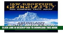 Ebook Jaw-Dropping Geography: Fun Learning Facts About Abundant Antarctica: Illustrated Fun