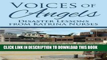 [DOWNLOAD] PDF Voices of Angels: Disaster Lessons from Katrina Nurses New BEST SELLER