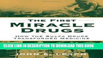 [DOWNLOAD] PDF The First Miracle Drugs: How the Sulfa Drugs Transformed Medicine Collection BEST