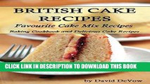 Best Seller British Cakes Recipes: Favorite Cake Mix Recipes, Baking Cookbook and  Delicious Cake