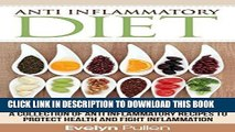 Best Seller Anti Inflammatory Diet: A Collection Of Anti Inflammatory Recipes To Protect Health