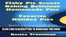 Best Seller Flaky Pie Crusts Delicious Homemade Pies Recipes: Baking Desserts Pies (Planning