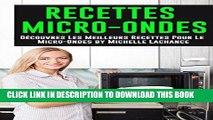 Best Seller Recettes Micro-Ondes: Découvres Les Meilleurs Recettes Pour Le Micro-Ondes