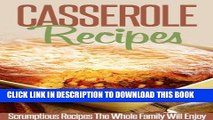 Ebook Casserole Recipes: Bake Until Bubbly- Amazing Casserole Recipes For Breakfast, Lunch And