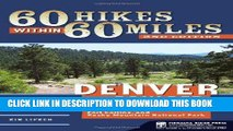 Best Seller 60 Hikes Within 60 Miles: Denver and Boulder: Including Colorado Springs, Fort
