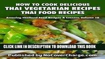 Ebook How to Cook Delicious Thai Vegetarian Recipes Thai Food Recipes (Amazing Thailand Food