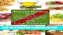Best Seller Italian Recipes: Italian Recipes:  Delicious Italian Cusisine   Italian Slowcooker