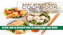 Ebook Easy Spring Roll Cookbook  50 Delicious Spring Roll and Egg Roll Recipes (Spring Roll