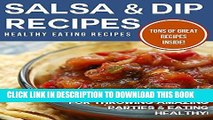 Ebook Salsa   Dip Recipes: Various Salsa Recipes For Throwing Amazing Parties   Eating Healthy!