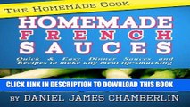 Ebook The Homemade Cook: Homemade French Sauces - Quick   Easy Dinner Sauces and Recipes to make