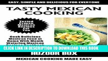 Ebook Mexican Cooking Recipes Cookbook: Top 25 Easy Delicious Mexican Food at Home With Mouth