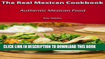 Best Seller The Real Mexican Cookbook: Your Guide to cooking real authentic Mexican food! Free Read