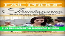 Ebook Fail Proof Thanksgiving: Cooking Crowd-pleasing Classic Recipes Made Easy Juicy Turkey
