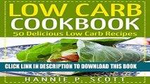 Ebook Low Carb Cookbook (Low Carb Recipes, Low Carb Meals, Low Carb Desserts): 50 Delicious Low