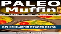 Ebook Paleo Muffin Recipes - Simple and Delicious Paleo Muffin Recipes (Paleo Muffins, Paleo