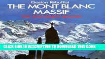 Ebook The Mont Blanc Massif: The 100 Finest Routes Free Download