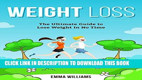 Ebook Weight Loss: Learn How to Lose Weight – The Ultimate Guide to Lose Weight In No Time (Weight