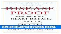 [BOOK] PDF Disease-Proof: Slash Your Risk of Heart Disease, Cancer, Diabetes, and More--by 80