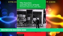 Must Have PDF  The Fascists and the Jews of Italy: Mussolini s Race Laws, 1938-1943 (Studies in