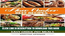 Ebook Slow Cooker Beef Recipes: 200 Slow Cooker Cookbook for Easy Crock Pot Meals (Crock Pot