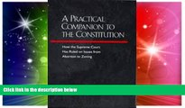 Must Have  A Practical Companion to the Constitution: How the Supreme Court Has Ruled on Issues