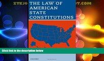 Big Deals  The Law of American State Constitutions  Full Read Most Wanted