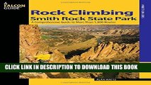 [Ebook] Rock Climbing Smith Rock State Park: A Comprehensive Guide To More Than 1,800 Routes
