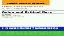 [FREE] EBOOK Aging and Critical Care, An Issue of Critical Care Nursing Clinics, 1e (The Clinics: