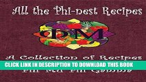 Ebook All the Phi-nest Recipes: A collection of recipes from the sisters of Phi Mu Phi Gamma Free