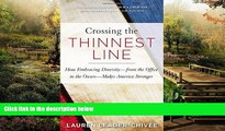 Must Have  Crossing the Thinnest Line: How Embracing Diversity—from the Office to the