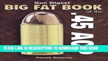 Best Seller Gun Digest Big Fat Book of the .45 ACP (Gun Digest Book Of...) Free Read