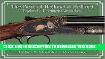 Best Seller The Best of Holland   Holland, England s Premier Gunmaker Free Read