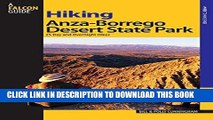 Ebook Hiking Anza-Borrego Desert State Park: 25 Day And Overnight Hikes (Regional Hiking Series)