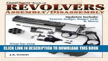 [Free Read] The Gun Digest Book of Revolvers Assembly/Disassembly (Gun Digest Book of Firearms